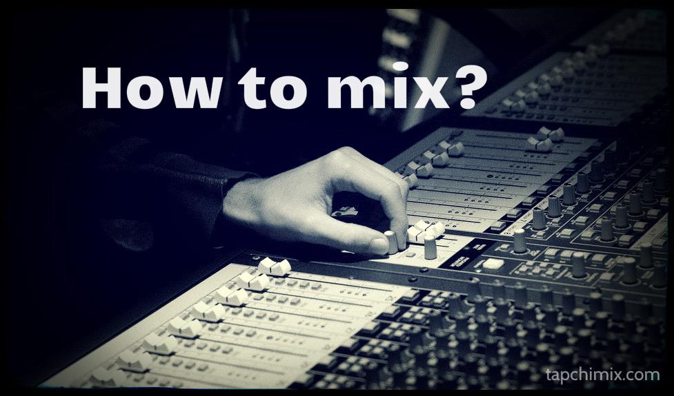 Công thức mix nhạc