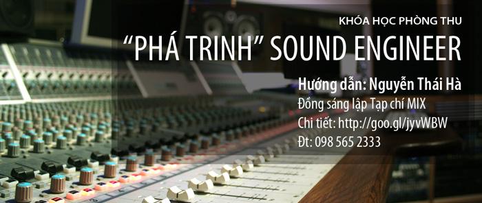 """Khóa học Phòng thu: """"Phá trinh"""" Sound Engineer"""