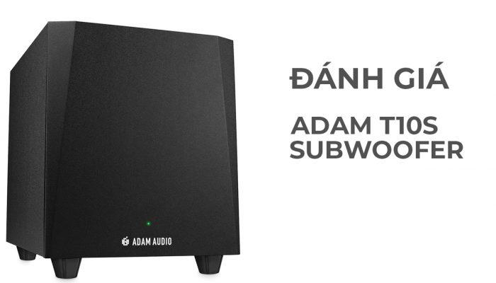 danh gia Adam T10S subwoofer